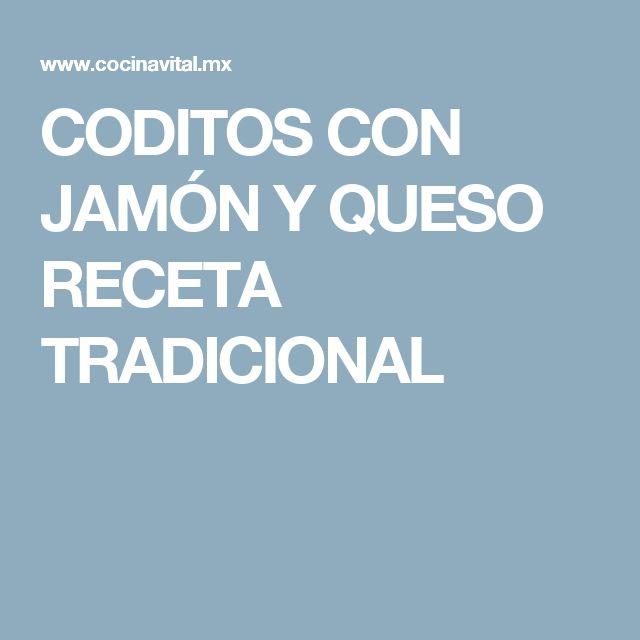 CODITOS CON JAMÓN Y QUESO RECETA TRADICIONAL