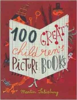 New Book: 100 Great Children's Picture Books / Martin Salisbury, 2015.