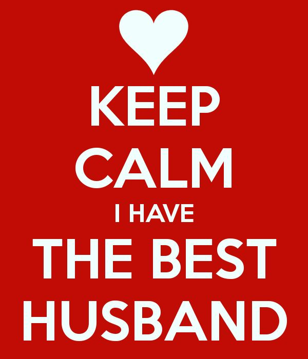 KEEP CALM I HAVE THE BEST HUSBAND