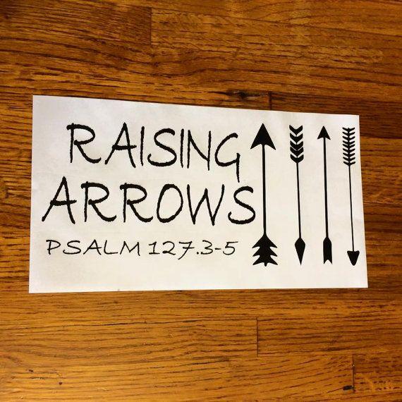 Raising Arrows Psalm 127.3-5 car window by PersonallyHidesHobby