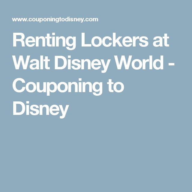 Renting Lockers at Walt Disney World - Couponing to Disney
