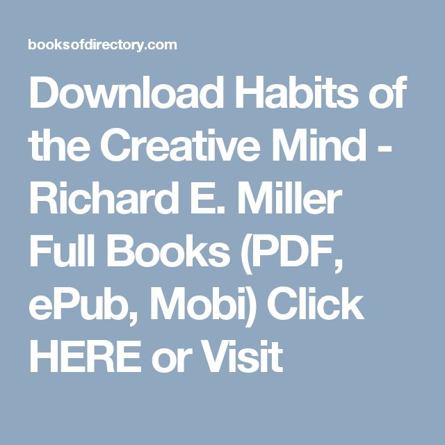 Download Habits of the Creative Mind - Richard E. Miller Full Books (PDF, ePub, Mobi) Click HERE or Visit
