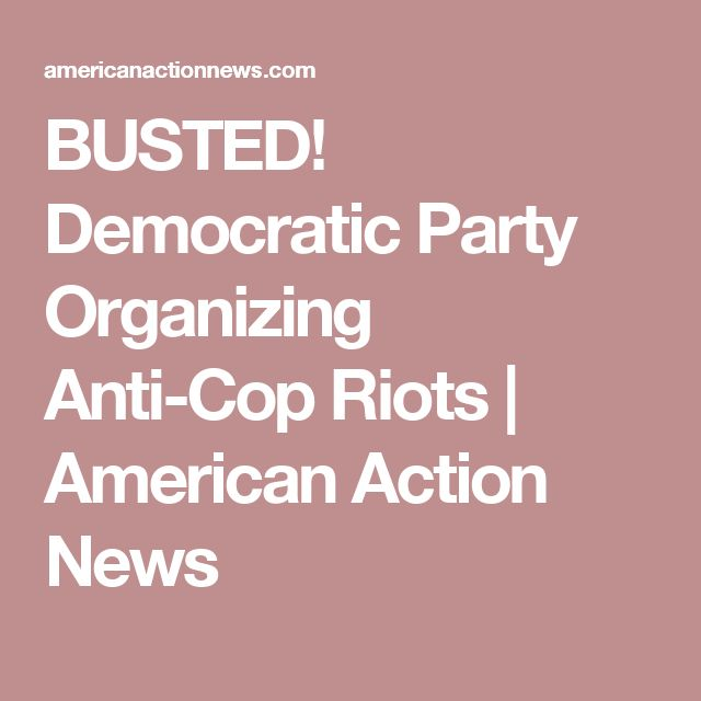 BUSTED! Democratic Party Organizing Anti-Cop Riots | American Action News