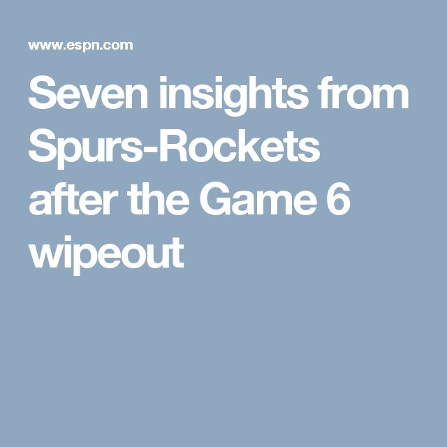 Seven insights from Spurs-Rockets after the Game 6 wipeout