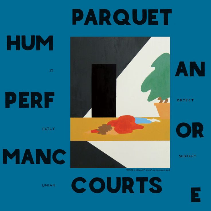 The cover for Parquet Courts third album, Human Performance, features a painting by vocalist and guitarist Andrew Savage, who has designed covers for eac...