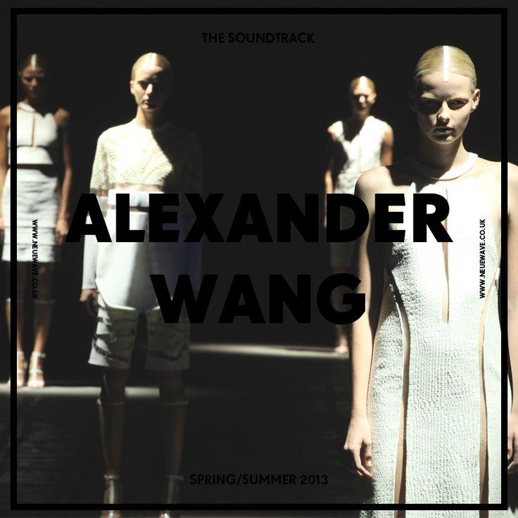Alexander Wang — Spring/Summer 2013 Soundtrack