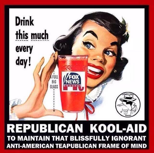Republican Kool-Aid... it makes the bullshit lies less distasteful !!!