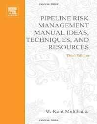Pipeline Risk Management Manual: Ideas Techniques and Resources Paperback ? Import 24 Jan 2004