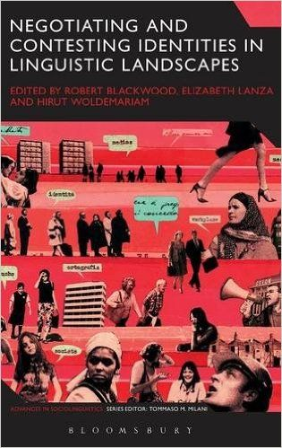 Negotiating and contesting identities in linguistic landscapes / edited by Robert Blackwood, Elizabeth Lanza, Hirut Woldemariam - London ; New York : Bloomsbury Academic, 2016