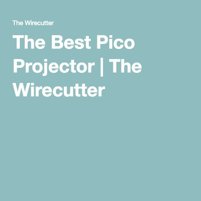 The Best Pico Projector | The Wirecutter
