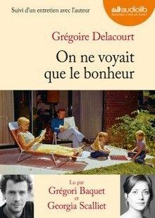 """Chronique de """"On ne voyait que le bonheur"""" de Grégoire Delacourt, lu par Grégori Baquet et Georgia Scalliet par Sandrine dans le cadre du Prix Audiolib 2015 >>http://www.pagesdelecturedesandrine.com/2015/04/on-ne-voyait-que-le-bonheur-de-gregoire-delacourt-livre-audio.html"""