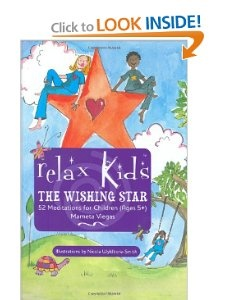 Relax Kids: The Wishing Star: 52 Magical Meditations for Children, Ages 5+ by Marneta Viegas