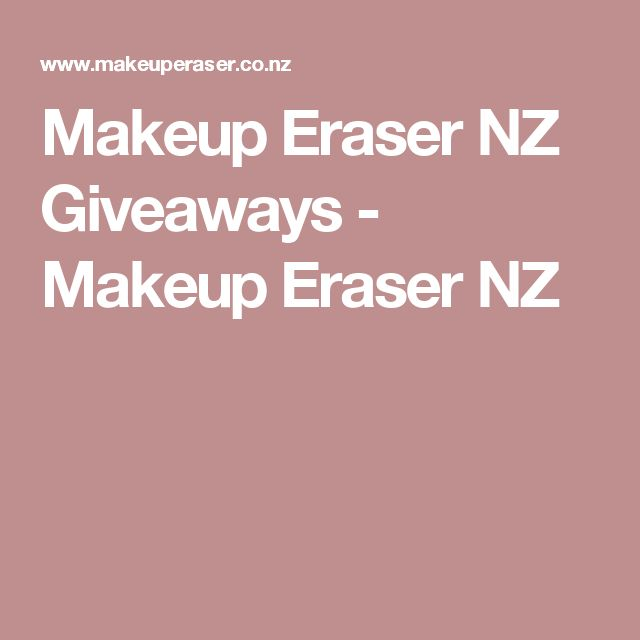 Makeup Eraser NZ Giveaways - Makeup Eraser NZ