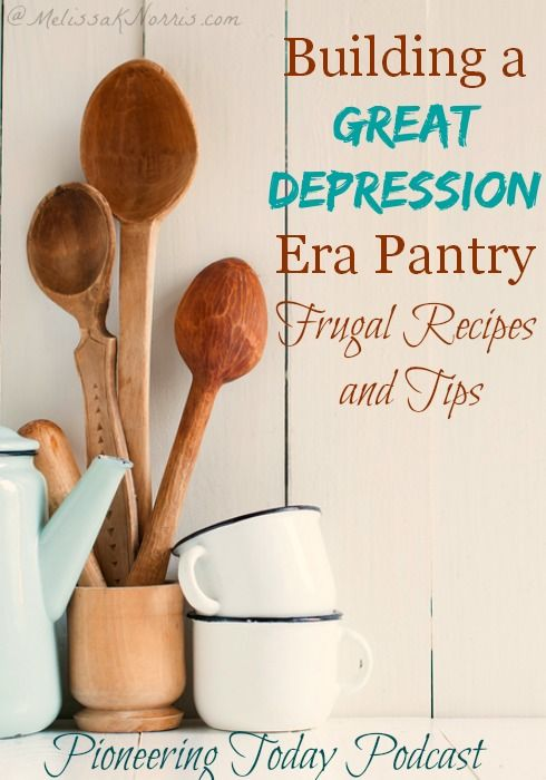 Podcast #39 Building a Great Depression Era Pantry