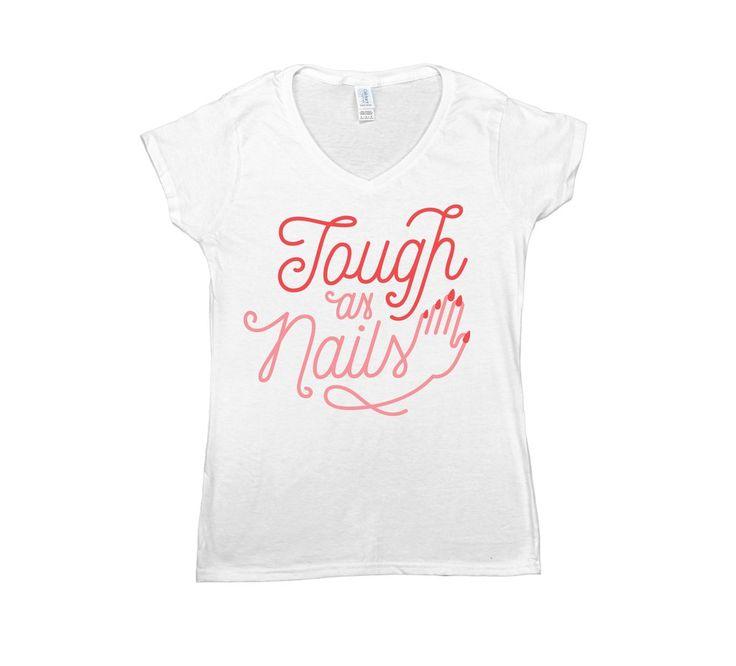 Tough as Nails -- Women's T-Shirt