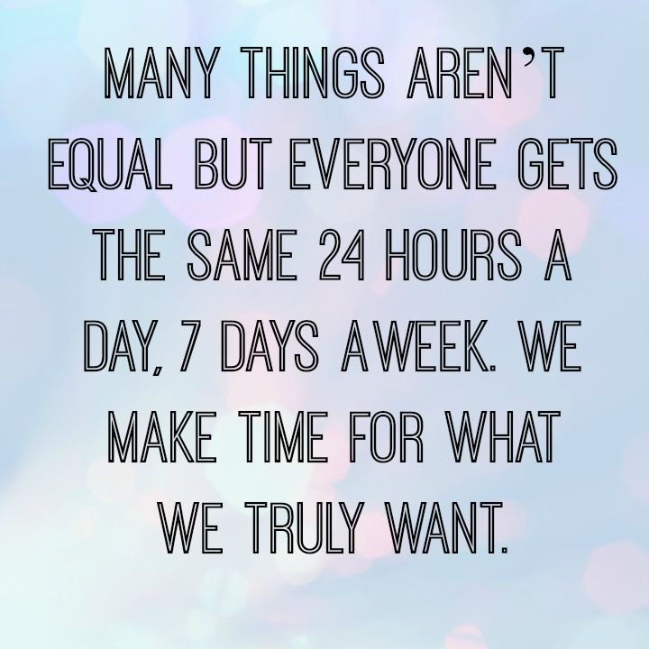 Thank you!! You make time for the things/people you want to spend time with. No excuses. Everyone, well mostly everyone, has a job, and responsibilities. That does not prevent someone from making time for you.