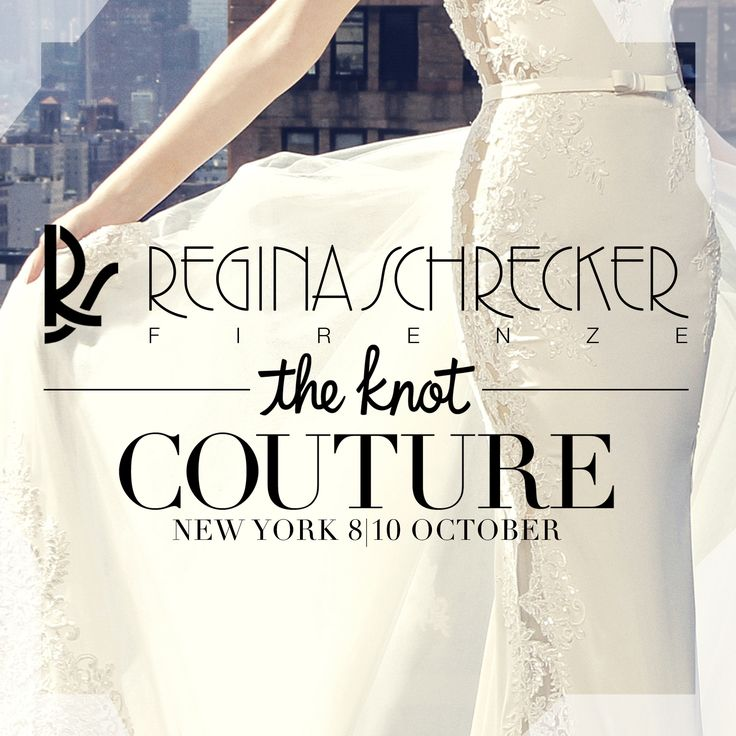 Regina Schrecker Sposa at The Knot Couture Show in #NewYork!  From 8 to 10 October 2016 at Metropolitan Pavillion  (125 West 18th Street, New York)