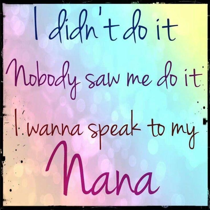 love my nana.   Nana Sayings   Pinterest