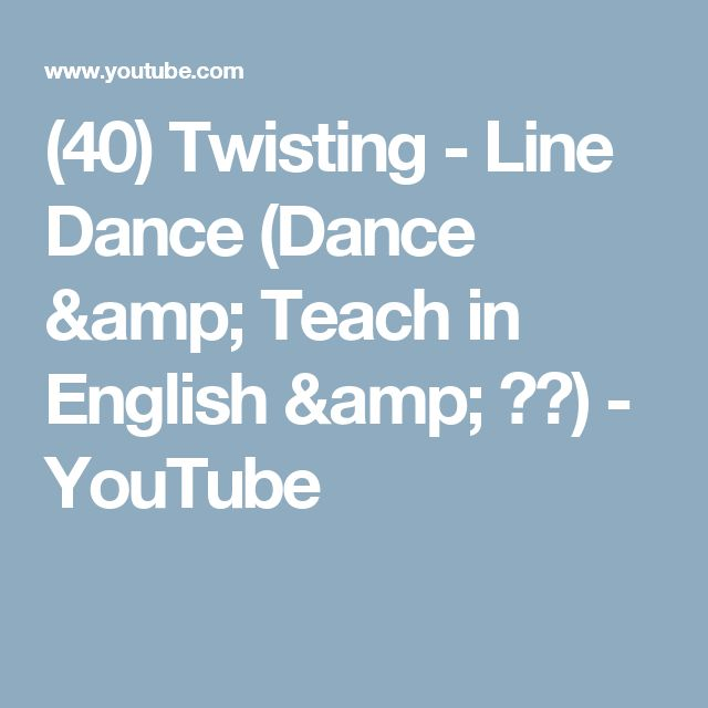 (40) Twisting - Line Dance (Dance & Teach in English & 中文) - YouTube