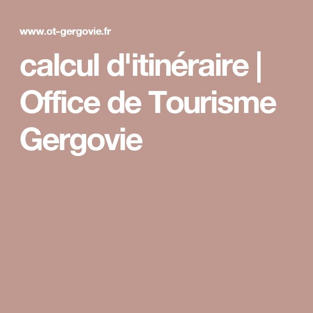 calcul d'itinéraire | Office de Tourisme Gergovie