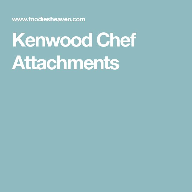 Kenwood Chef Attachments