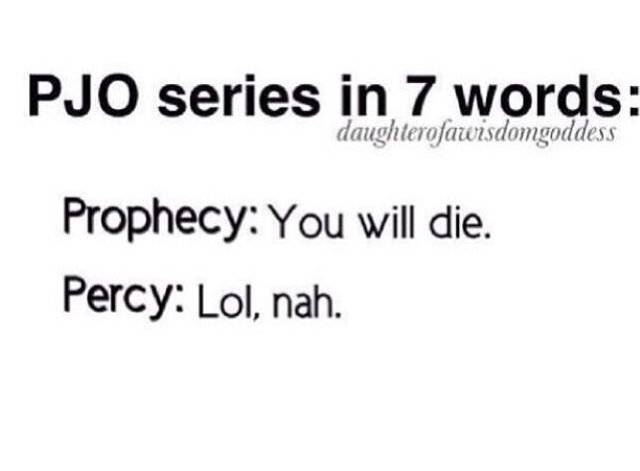 Pretty much>>> I'm confused!!! Does lol count as 3 words or or do prophecy and Percy???