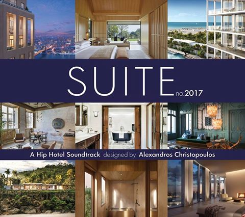 ★ SUITE no.2017★ 2CD A Hip Hotel Soundtrack (2 CDs) Inspired by the World's Most Upcoming Hotels.by Alexandros Christopoulos