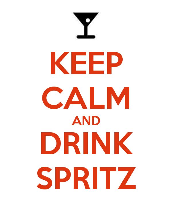 Keep calm and drink spritz!!!