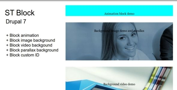 ST Block is a drupal module allow you easy configure block with very much options as set block id, block animation, block background image, block background video, block background parallax,...