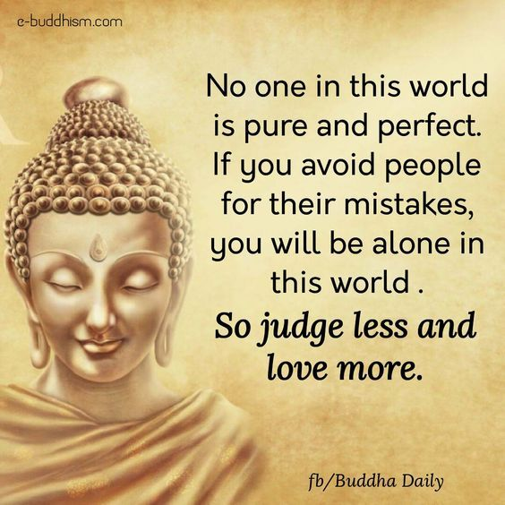 IF YOU ARE JUDGEMENTAL YOU MUST RELEARN THE LESSON OF SUFFERING AGAIN,FOR ONLY THEN CAN YOU MOVE FORWARD WITH LOVE AND COMPASSION FOR ALL BEINGS,SEE THE BEST IN EVERYONE AND EVERY SITUATION,NAMASTE.