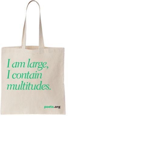 "Poets Tote ""I Am large, I contain multitudes"" Walt Whitman"