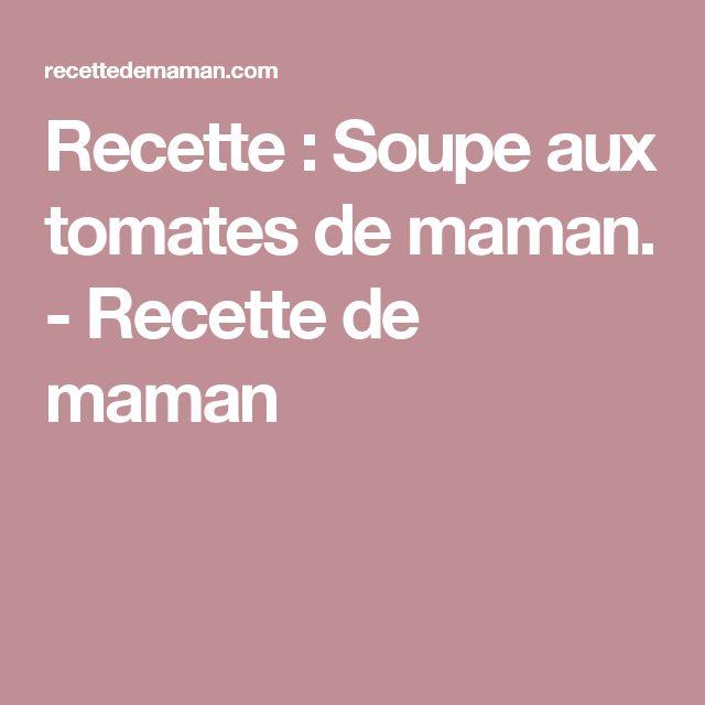 Recette : Soupe aux tomates de maman. - Recette de maman