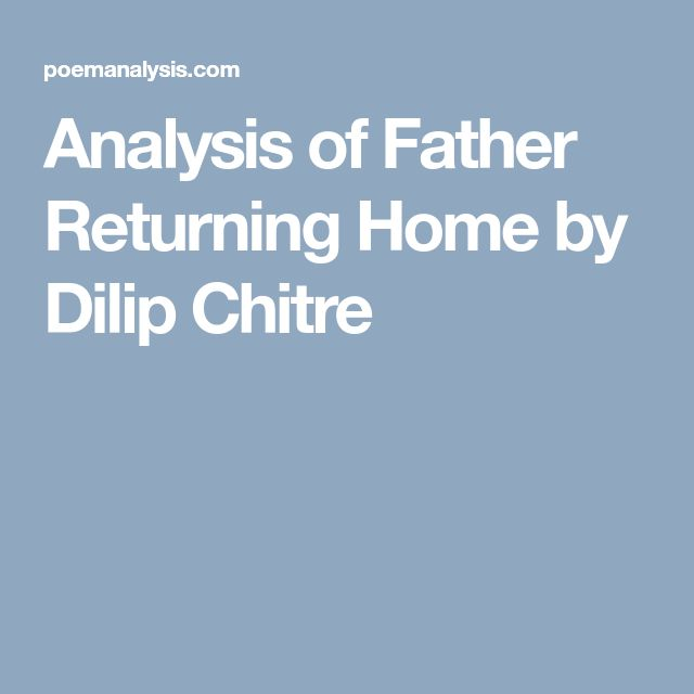 Analysis of Father Returning Home by Dilip Chitre