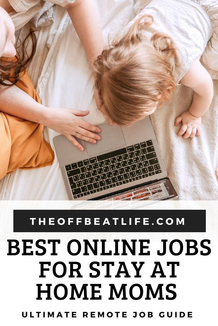 Best Online Jobs For Stay At Home Moms In 2020 Best Online Jobs Remote Jobs Job Guide