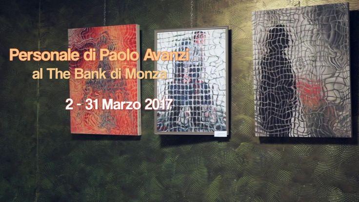 Mostra personale di Paolo Avanzi al The Bank di Monza