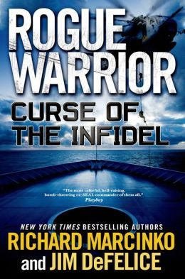 Curse of the Infidel (Rogue Warrior Series) by Richard Marcinko, Jim DeFelice