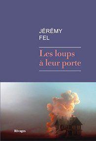 Les Loups à leur porte - Jérémy Fel - https://koha.ic2a.net/cgi-bin/koha/opac-detail.pl?biblionumber=205393