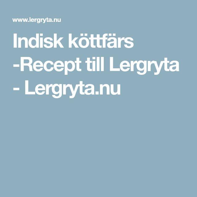 Indisk köttfärs -Recept till Lergryta - Lergryta.nu