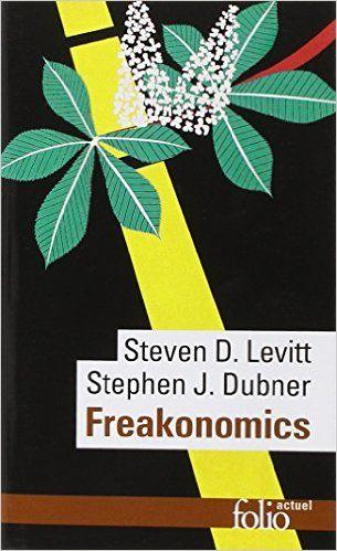 Amazon.fr - Freakonomics - Stephen J. Dubner, Steven D. Levitt - Livres