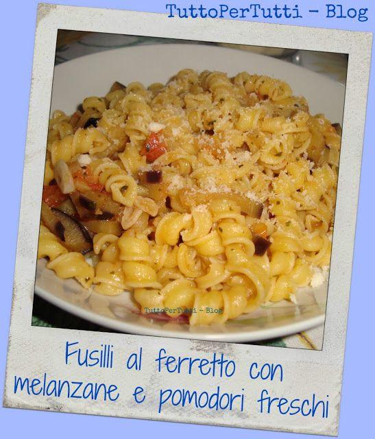 TuttoPerTutti: FUSILLI AL FERRETO CON MELANZANE E POMODORI FRESCHI Buonissima anche tiepida.... considerato il caldo.... http://tucc-per-tucc.blogspot.it/2015/07/fusilli-al-ferreto-con-melanzane-e.html