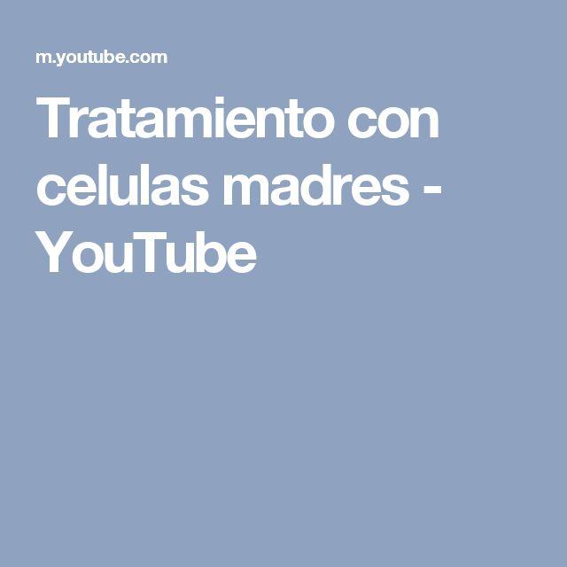 Tratamiento con celulas madres - YouTube
