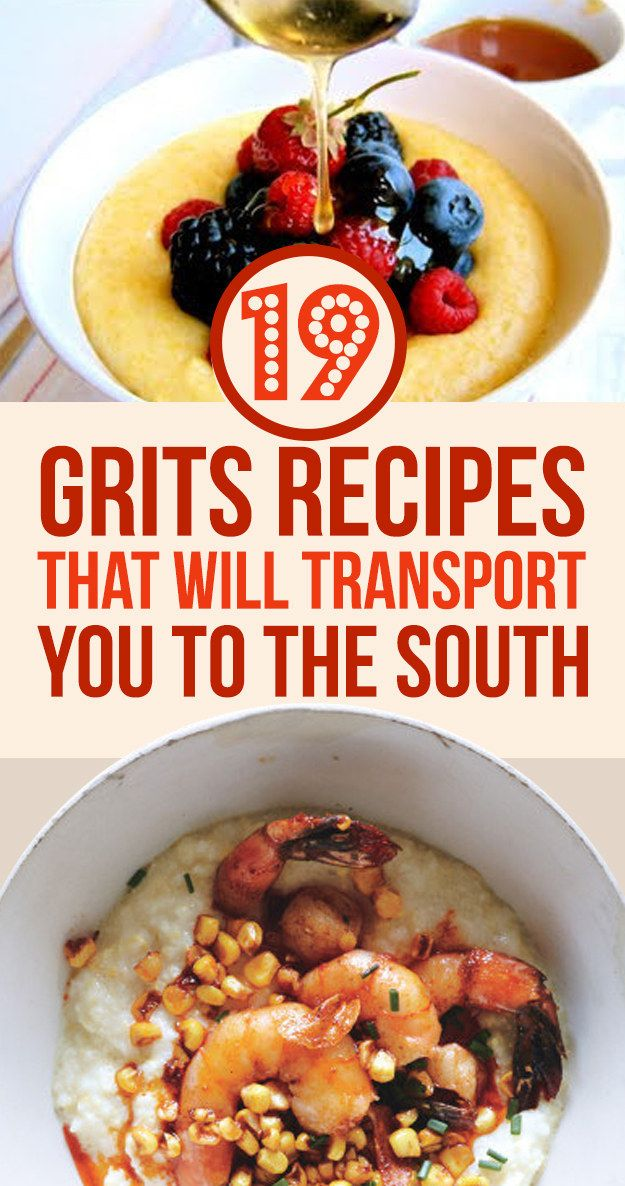 19 Grits Recipes That Will Transport You To The South