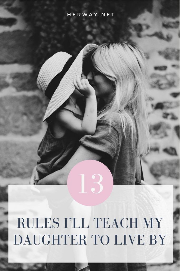13 Rules I Ll Teach My Daughter To Live By To My Daughter Teaching Quotes About Grandchildren