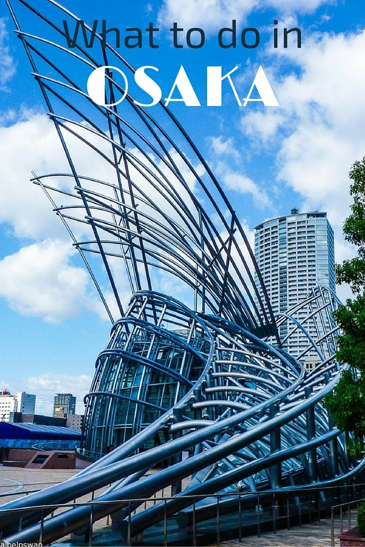 What to do in Osaka, Japan
