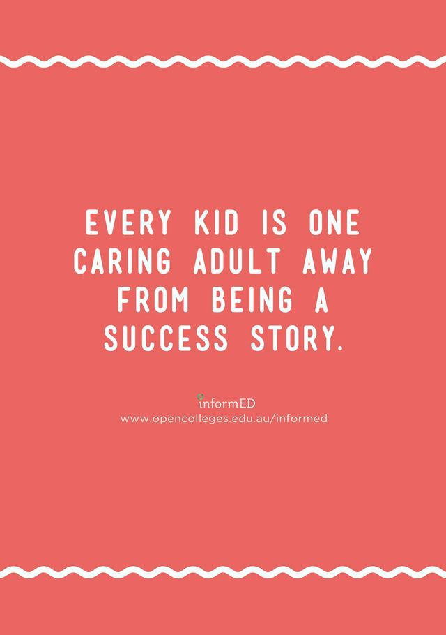 """Every kid is one caring adult away from being a success story"" 