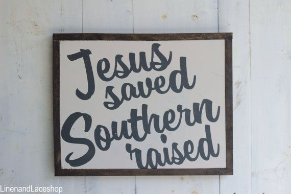 Love this for the kids playroom. Jesus Saved Southern Raised, Southern sign, girls sign, strength bible verses, sign art...