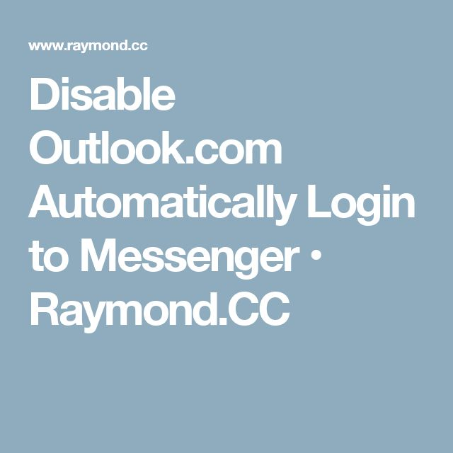 Disable Outlook.com Automatically Login to Messenger • Raymond.CC