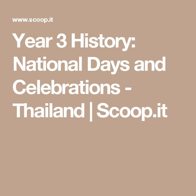 Year 3 History: National Days and Celebrations - Thailand | Scoop.it
