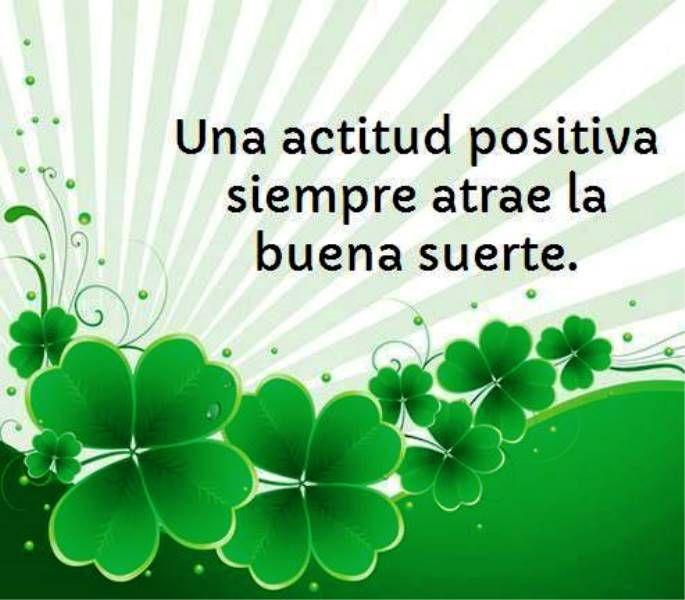 Una actitud positiva siempre atrae la buena suerte - La buena suerte ...