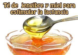Té de jengibre y miel para estimular la lactancia